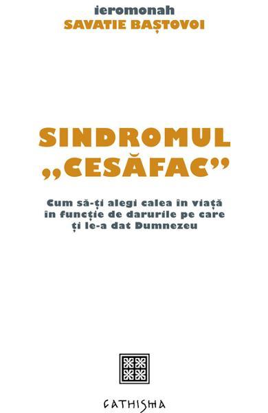 """Recenzie """"Sindromul cesăfac"""" de Savatie Baștovoi"""