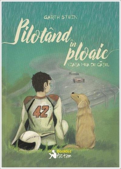 """Recenzie """"Pilotând în ploaie, viaţa mea de căţel""""- Garth Stein"""