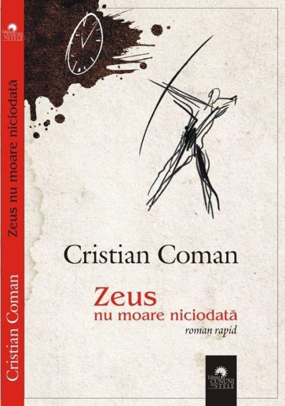 """Recenzie """"Zeus nu moare niciodată"""" de Cristian Coman"""