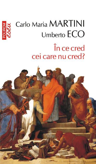 """Recenzie """"În ce cred cei care nu cred?"""" de Carlo Maria Martini și Umberto Eco"""
