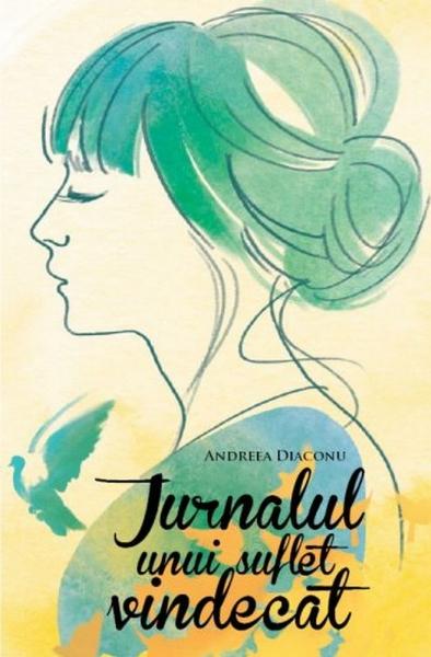 """Recenzie ,,Jurnalul unui suflet vindecat"""" de Andreea Diaconu"""