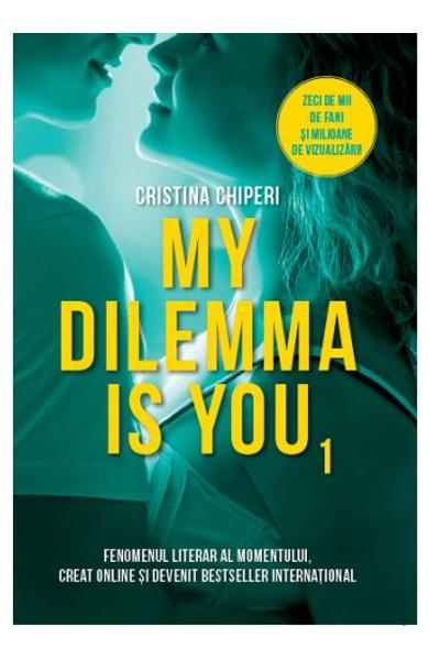 "Recenzie ""My dilemma is you"" de Cristina Chiperi"
