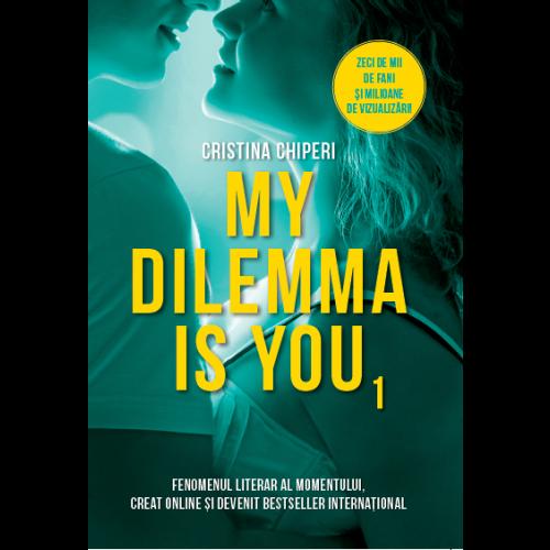 "Recenzie ""My dilemma is you"" de Cristina Chiperi"