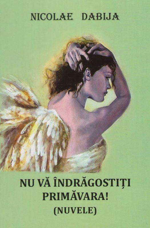 """Recenzie """"Nu vă îndrăgostiți primăvara!"""" de Nicolae Dabija"""