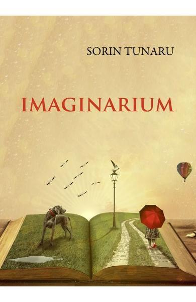 """Interviu cu Sorin Tunaru, autorul cărții """"Imaginarium"""""""