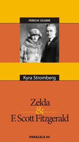 "Recenzie ""Zelda & F. Scott Fitzgerald"" de Kyra Stromberg"