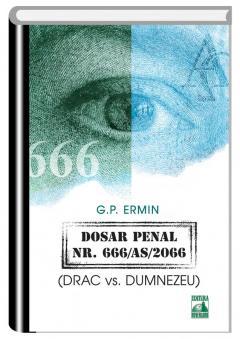 """Recenzie """"Dosar penal nr. 666/AS/2066 (Drac vs. Dumnezeu)"""" de G.P. Ermin"""