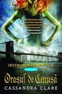 """Recenzie """"Orașul de cenușă"""" (Instrumente Mortale #2) de Cassandra Clare"""