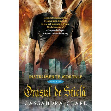 """Recenzie ,,Orasul de sticla"""" (Instrumente Mortale #3) de Cassandra Clare"""
