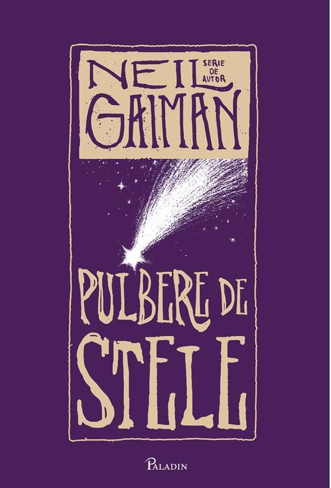 """Recenzie """"Pulbere de stele"""" de Neil Gaiman"""