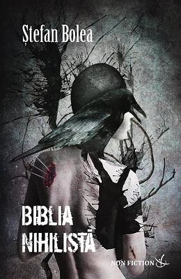 """Recenzie """"Biblia nihilistă"""" de Ștefan Bolea"""