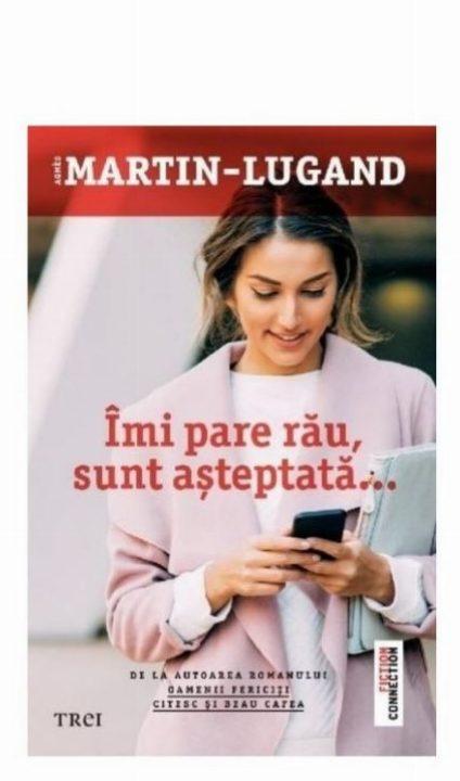 """Recenzie """"Îmi pare rău, sunt  așteptată"""" de Agnes Martin-Lugand"""