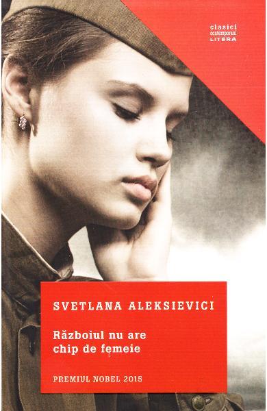 """Recenzie """"Războiul nu are chip de femeie"""" de Svetlana Aleksievici"""