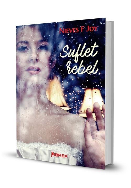 """Recenzie """"Suflet rebel"""" de Nieves F Joy"""