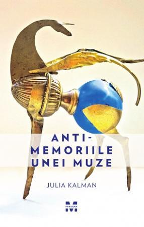 """Recenzie ,,Antimemoriile unei muze"""" de Julia Kalman"""