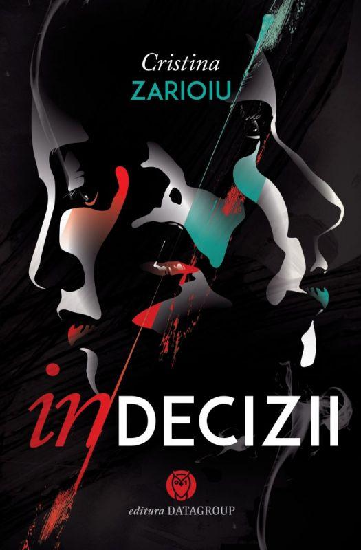 """Recenzie """"Indecizii"""" de Cristina Zarioiu"""