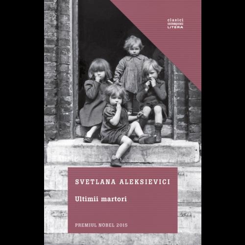 """Recenzie """"Ultimii martori"""" de Svetlana Aleksievici"""