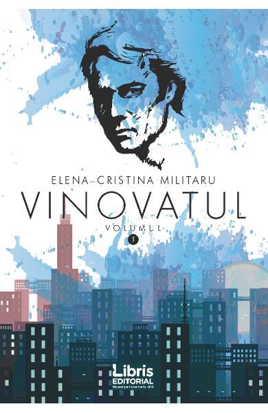 "Recenzie ,,Vinovatul Vol. I"" de Elena Cristina Militaru"