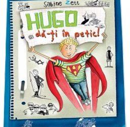 """Recenzie """"Hugo dă-ţi în petic #3"""" de Sabine Zett"""