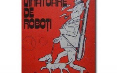 """Recenzie """"Vânătoare de roboți"""" de Ioan Suciu"""