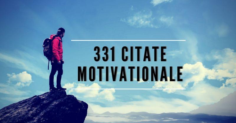 331 Citate Motivaționale care te vor ajuta să devii invincibil