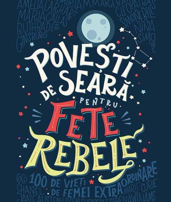 """Recenzie """"Poveşti de seară pentru fete rebele"""" de Elena Favilli şi Francesca Cavallo."""