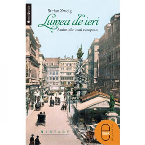 """Recenzie """"Lumea de ieri"""" de Stefan Zweig"""