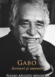 "Recenzie ""GABO. Scrisori și amintiri"" de Plinio Apuleyo Mendoza"