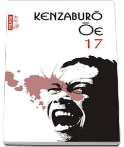 """Recenzie """"17"""" de Kenzaburo Oe"""