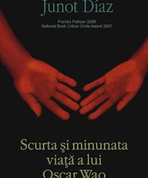 """Recenzie """"Scurta și minunata viață a lui Oscar Wao"""" de Junot Diaz"""