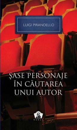 """Recenzie """"Șase personaje în căutarea unui personaj"""" de Luigi Pirandello"""