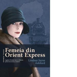 "Recenzie "" Femeia din Orient Expres"" de Lindsay Jayne Ashford"