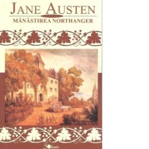 Mănăstirea Northanger - Jane Austen