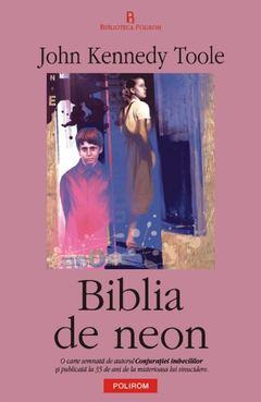 Biblia din neon de John Kennedy Toole