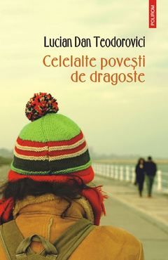 Celelalte povești de dragoste de Lucian Dan Teodorovici