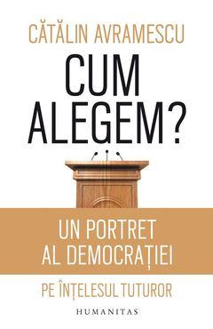 Cum alegem? de Cătălin Avramescu