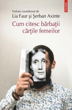 Cum citesc bărbaţii cărţile femeilor de Șerban Axinte, Lia Faur