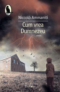 Cum vrea Dumnezeu de Niccolo Ammaniti
