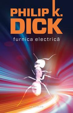 Furnica electrică de Philip K. Dick