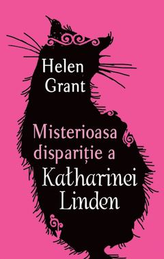 Misterioasa dispariţie a Katharinei Linden de Helen Grant
