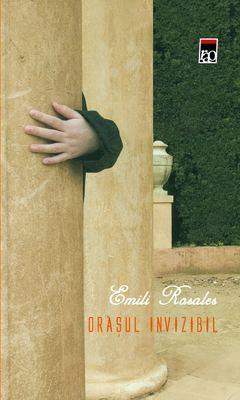 Orașul invizibil de Emili Rosales