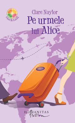 Pe urmele lui Alice de Clare Naylor