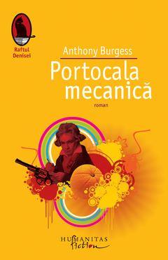 Portocala mecanică de Anthony Burgess