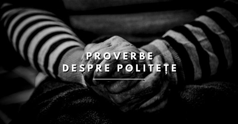 proverbe despre politete