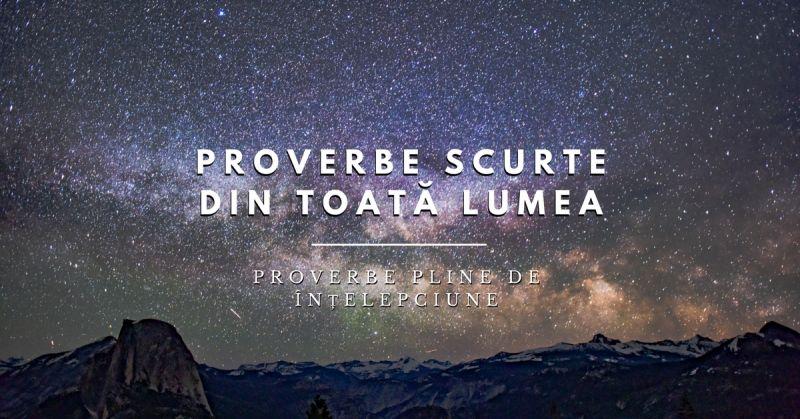 222 Proverbe Scurte din întreaga lume, pline de înțelepciune