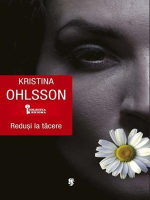 Reduși la tăcere de Kristina Ohlsson