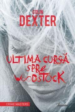 Ultima cursă spre Woodstock de Colin Dexter