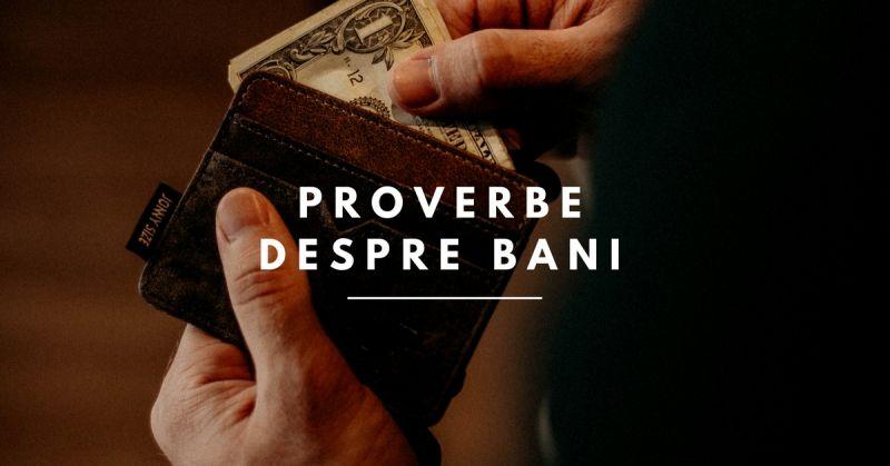 80 Proverbe despre Bani și Avere