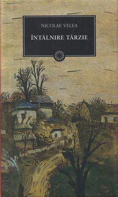 Recenzie Întâlnire târzie de Nicolae Velea