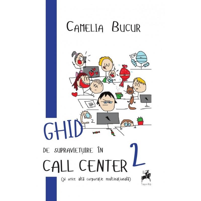 """Recenzie """"Ghid de supravieţuire în call center 2 (şi orice altă corporaţie multinaţională)"""" de Camelia Bucur"""